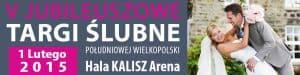V Jubileuszowe Targi Ślubne południowej wielkopolski na Hali Kalisz Arena
